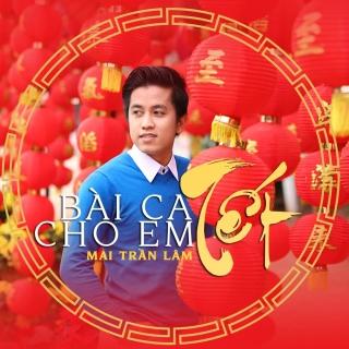 Bài Ca Tết Cho Em (Vol 4) - Mai Trần Lâm