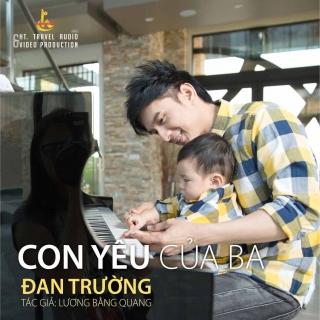 Con Yêu Của Ba (Single) - Đan Trường