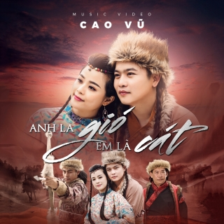 Anh Là Gió Em Là Cát (Single) - Cao Vũ