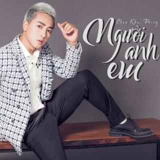 Người Anh Em (Single) - Châu Khải PhongLiêu Ngọc Lan