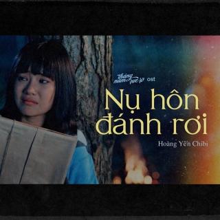 Nụ Hôn Đánh Rơi (Tháng Năm Rực Rỡ OST) - Hoàng Yến Chibi