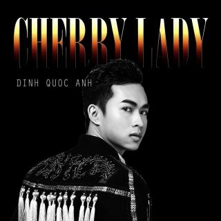 Cherry Lady (Single) - Đinh Quốc Anh