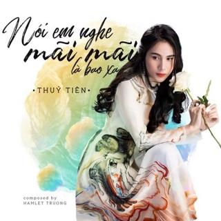 Nói Em Nghe Mãi Mãi Là Bao Xa (Single) - Thủy Tiên
