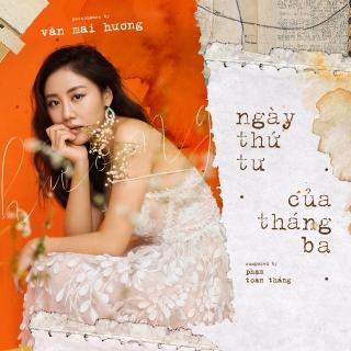 Ngày Thứ Tư Của Tháng Ba (Single) - Văn Mai Hương