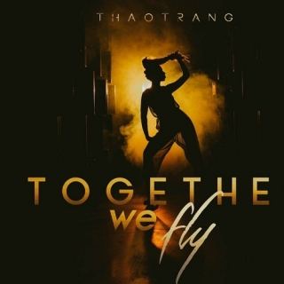 Together We Fly (Single) - Thảo Trang