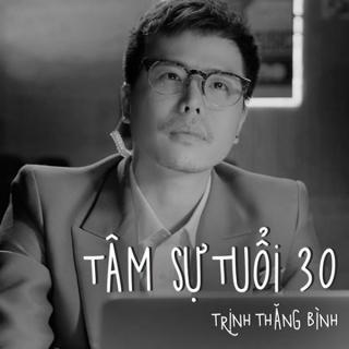 Tâm Sự Tuổi 30 (Single) - Trịnh Thăng Bình