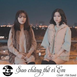 Sao Chẳng Thể Vì Em (Cover) (Single) - P.M Band