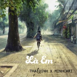 Là Em (Single) - Thái Đinh, Minh Cà Ri