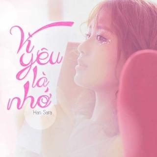 Vì Yêu Là Nhớ (Single) - Han Sara