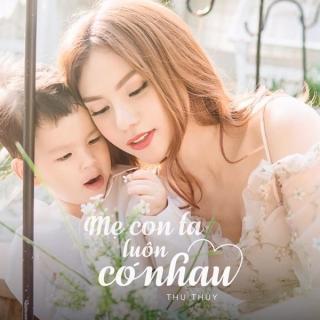 Mẹ Con Ta Luôn Có Nhau (Single) - Thu Thủy