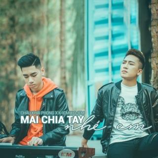 Mai Chia Tay Nhé Em (Single) - Châu Khải PhongLiêu Ngọc Lan