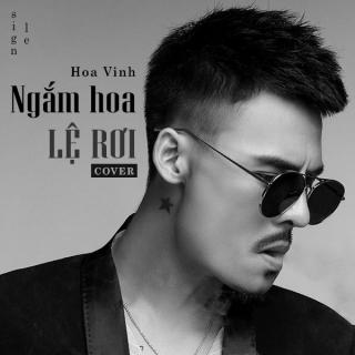 Ngắm Hoa Lệ Rơi (Cover) (Single) - Hoa Vinh