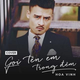 Gọi Tên Em Trong Đêm (Cover) (Single) - Hoa Vinh