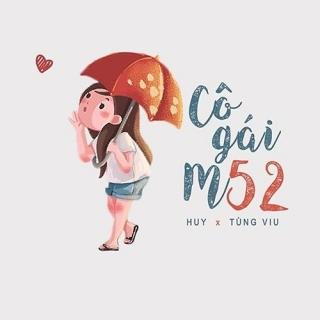 Cô Gái M52 (Single) - Tùng Viu, Huy