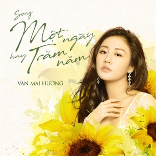 Một Ngày Hay Trăm Năm (Single) - Văn Mai HươngPhạm Hồng Phước