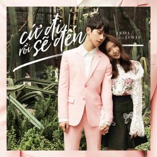 Cứ Đi Rồi Sẽ Đến (Single) - JinJu