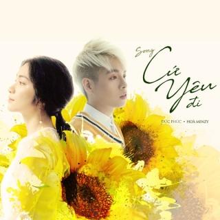 Cứ Yêu Đi (100 Ngày Bên Em OST) (Single) - Hòa MinzyĐức Phúc