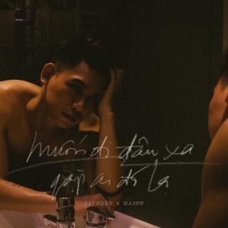 Muốn Đi Đâu Xa Gặp Ai Đó Lạ (Single) - Đại Nhân, Masew