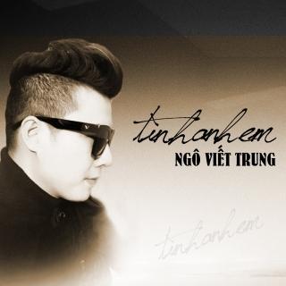 Tình Anh Em (Single) - Ngô Viết Trung