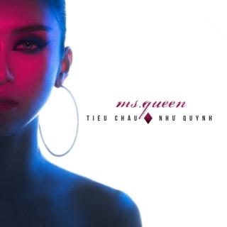 Ms. Queen (Single) - Tiêu Châu Như Quỳnh