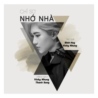 Chỉ Sợ Nhớ Nhà (Single) - Thanh Sang, Vicky Nhung