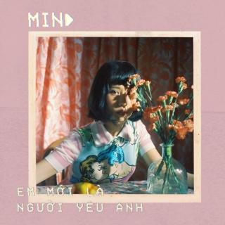 Em Mới Là Người Yêu Anh (Single) - MIN