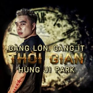 Càng Lớn Thời Gian Càng Ít (Single) - Hùng Ji Park