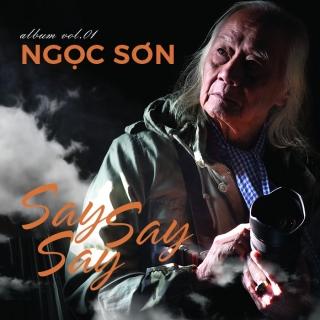 Say Say Say - Ngọc Sơn (Nhạc Sĩ)