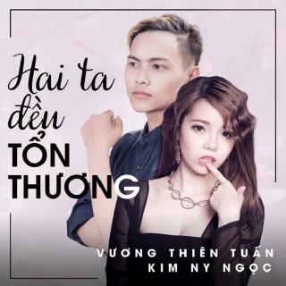 Hai Ta Đều Tổn Thương (Single) - Vương Thiên Tuấn, Kim Ny Ngọc