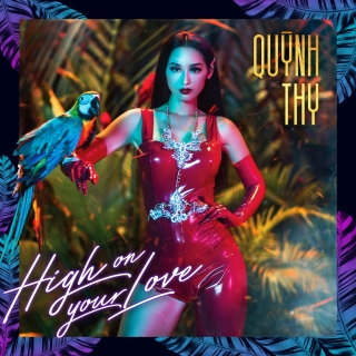 High On Your Love (Single) - Quỳnh Thy
