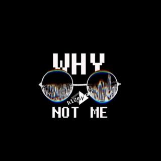 Why Not Me (Single) - Hiderway