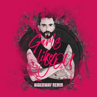 Girls Like You (Remix) (Single) - Hiderway