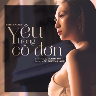 Yêu Trong Cô Đơn (Single) - Lều Phương Anh