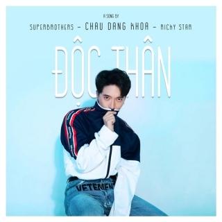 Độc Thân (Single) - Ricky StarChâu Đăng Khoa