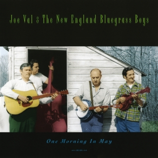 One Morning In May - Joe Val & The New England Bluegrass Boys