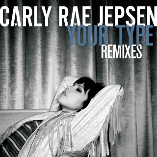 Your Type - Carly Rae Jepsen