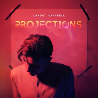 Projections - Landry Cantrell