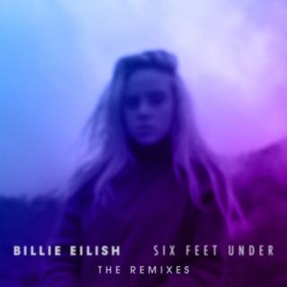 Six Feet Under - Billie Eilish
