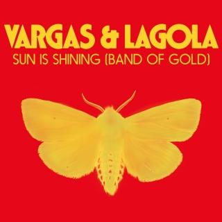 Sun Is Shining (Band Of Gold) - Vargas & Lagola