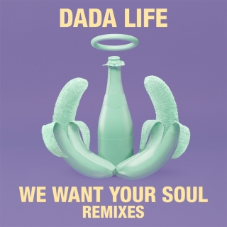 We Want Your Soul - Dada Life
