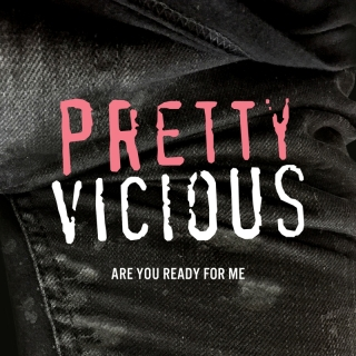 Are You Ready For Me - Pretty Vicious