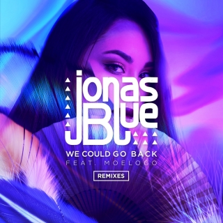 We Could Go Back - Jonas Blue