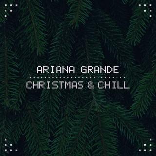 Christmas & Chill - Ariana GrandeSocial House
