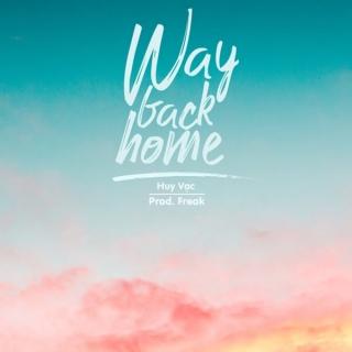 Way Back Home (Single) - FREAK, Huy Vạc