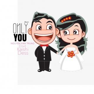 Only You - Various Artists, Various Artists, Nguyễn Văn Trung, Various Artists 1