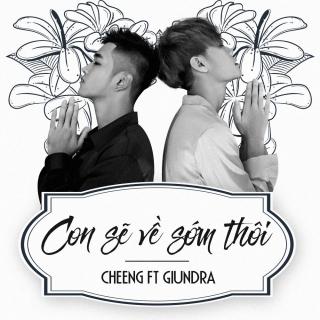 Con Sẽ Về Sớm Thôi (Single) - Cheng, GiunDra