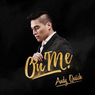 Ơn Mẹ (Single) - Andy Quách