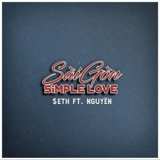 SAIGON SIMPLE LOVE (Single) - Seth, Nguyên