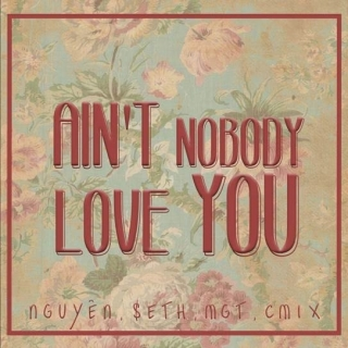 Ain't Nobody Love You (Single) - Nhiều Ca Sĩ