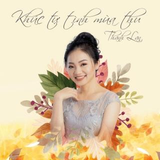 Khúc Tự Tình Mùa Thu (Single) - Thanh Lan (Trẻ)